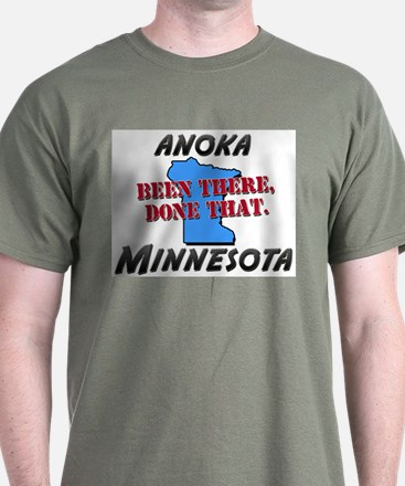 anoka minnesota - been there, done that T-Shirt