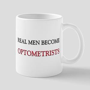 Real Men Become Optometrists Mug