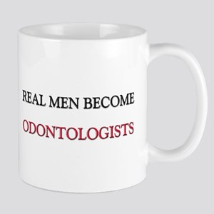 Real Men Become Odontologists Mug