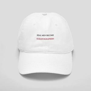 Real Men Become Oceanographers Cap