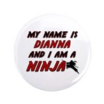 my name is dianna and i am a ninja 3.5
