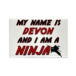 my name is devon and i am a ninja Rectangle Magnet