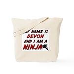 my name is devon and i am a ninja Tote Bag