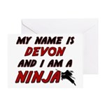 my name is devon and i am a ninja Greeting Card