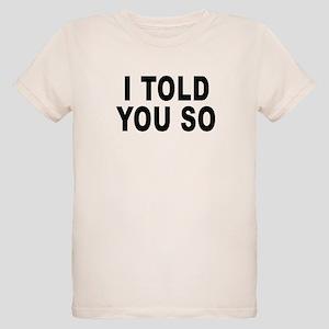 I told you so (pregnant) Organic Kids T-Shirt
