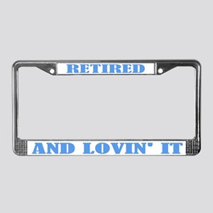 Retired And Loving It License Plate Frame