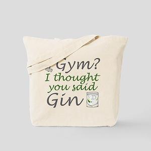 I Thought You Said Gin Tote Bag