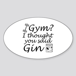 I Thought You Said Gin Sticker (Oval)
