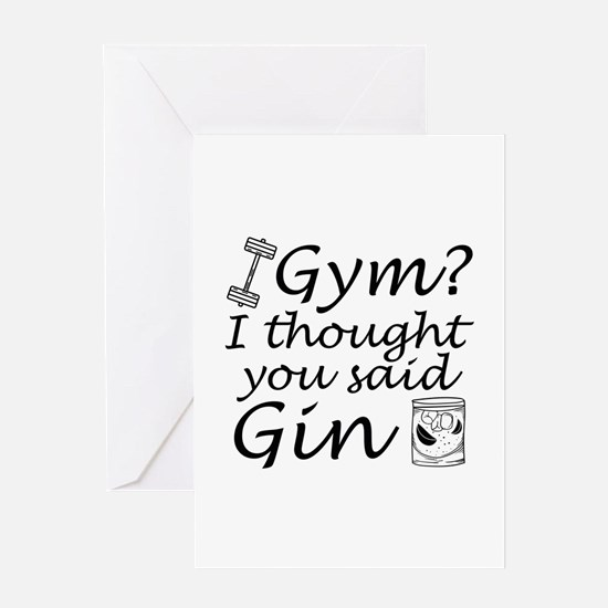 I Thought You Said Gin Greeting Card