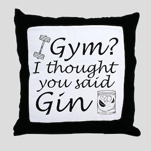 I Thought You Said Gin Throw Pillow