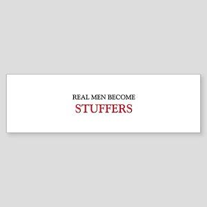 Real Men Become Stuffers Bumper Sticker