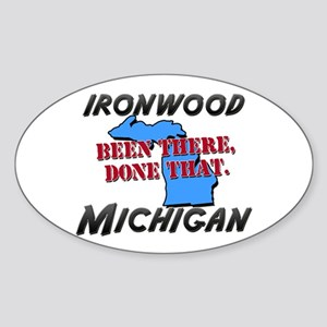 ironwood michigan - been there, done that Sticker