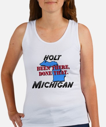holt michigan - been there, done that Women's Tank