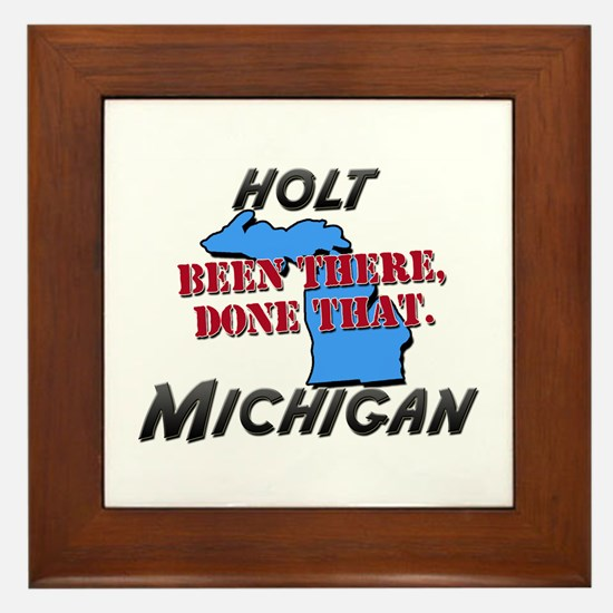 holt michigan - been there, done that Framed Tile