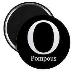O Pompous Magnet