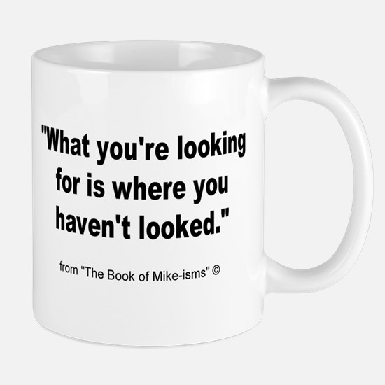 Where you haven't looked Mug