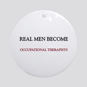 Real Men Become Occupational Therapists Ornament (