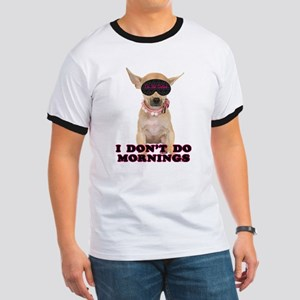 Chihuahua Mornings Ringer T
