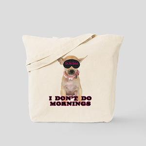 Chihuahua Mornings Tote Bag