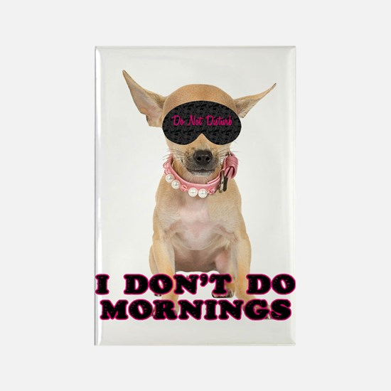 Chihuahua Mornings Rectangle Magnet
