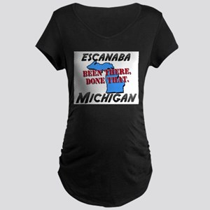 escanaba michigan - been there, done that Maternit
