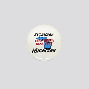 escanaba michigan - been there, done that Mini But
