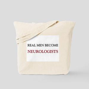 Real Men Become Neurologists Tote Bag