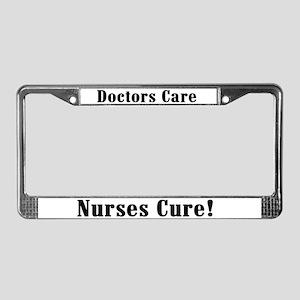 Nurses Cure License Plate Frame