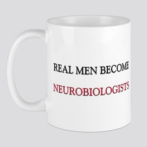 Real Men Become Neurobiologists Mug