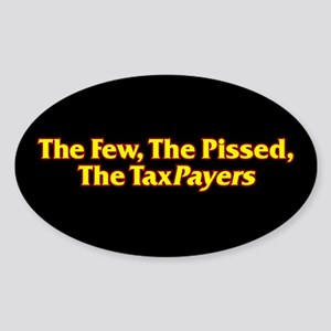 The Few, The Pissed, The TaxPayers Oval Sticker