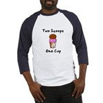 2 Scoops 1 Cup Baseball Jersey