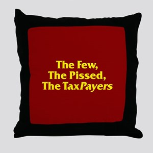 The Few, The Pissed, The TaxPayers Throw Pillow