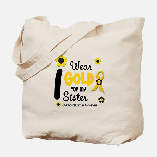 I Wear Gold 12 Sister CHILD CANCER Tote Bag