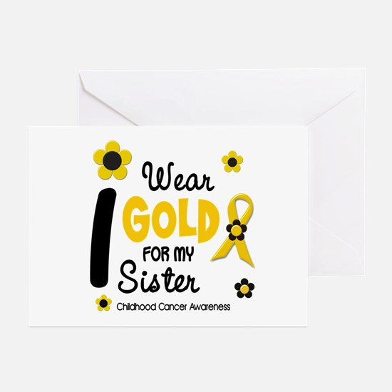 I Wear Gold 12 Sister CHILD CANCER Greeting Cards