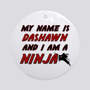 my name is dashawn and i am a ninja Ornament (Roun