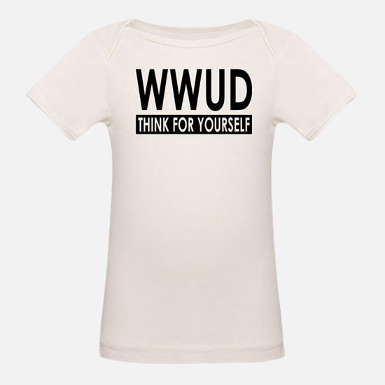 WWUD - Think For Yourself! Tee