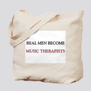 Real Men Become Music Therapists Tote Bag