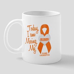 Missing My Mommy 1 LEUKEMIA Mug