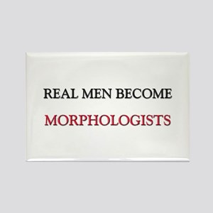 Real Men Become Morphologists Rectangle Magnet