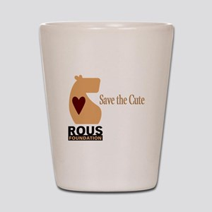 ROUS Foundation loo: Save the Cute Shot Glass