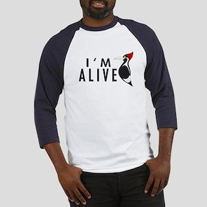 I'm Alive -- Woodpecker Baseball Jersey