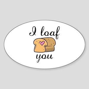 I Loaf You Sticker (Oval)