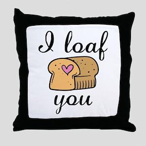 I Loaf You Throw Pillow