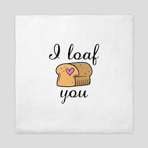 I Loaf You Queen Duvet