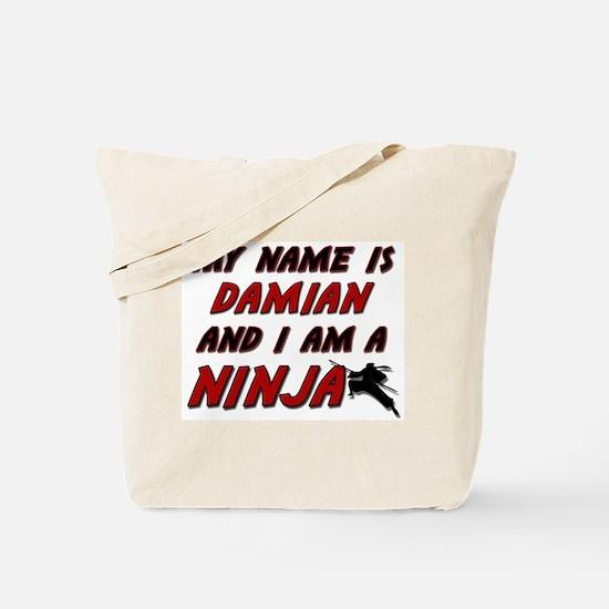 my name is damian and i am a ninja Tote Bag
