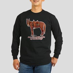 Ass Look Big Mule Long Sleeve Dark T-Shirt