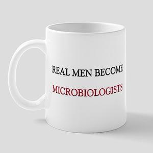 Real Men Become Microbiologists Mug