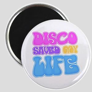 Disco Saved My Life Magnet