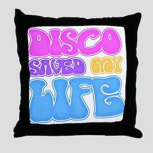 Disco Saved My Life Throw Pillow