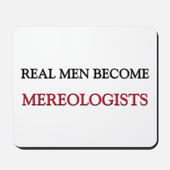 Real Men Become Mereologists Mousepad